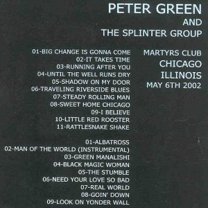 Peter Green - Peter Green & The Splinter Group Martyrs Club ( 2 CD SET )( Chicago , Illinois , USA , May 6th , 2002 )