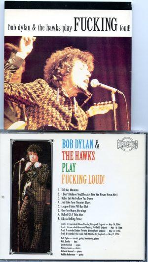 Bob Dylan & The Hawks play Fucking Loud