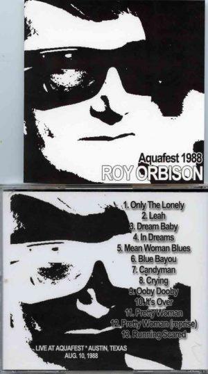 Roy Orbison - Aquafest 1988 ( Live at Aquafest , Austin Texas , August 10th 1988 )